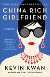 China Rich Girlfriend: A Novel, Kwan, Kevin