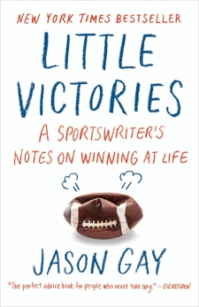 Little Victories: Perfect Rules for Imperfect Living, Gay, Jason