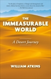 The Immeasurable World: Journeys in Desert Places, Atkins, William
