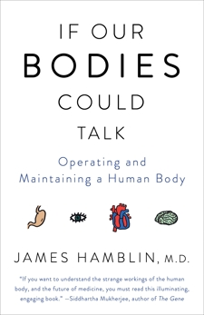 If Our Bodies Could Talk: A Guide to Operating and Maintaining a Human Body, Hamblin, James