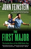 The First Major: The Inside Story of the 2016 Ryder Cup, Feinstein, John