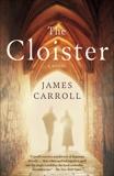 The Cloister: A Novel, Carroll, James