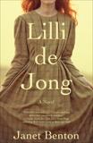 Lilli de Jong: A Novel, Benton, Janet