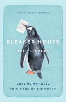 Bleaker House: Chasing My Novel to the End of the World, Stevens, Nell