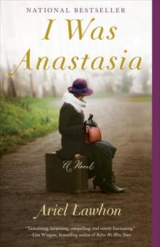 I Was Anastasia: A Novel, Lawhon, Ariel