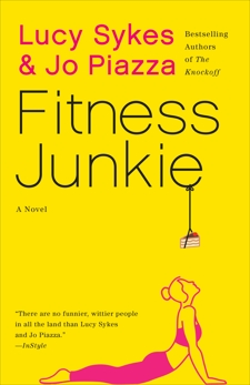 Fitness Junkie: A Novel, Piazza, Jo & Sykes, Lucy