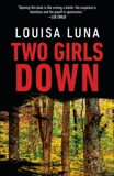 Two Girls Down: A Novel, Luna, Louisa