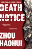 Death Notice: A Novel, Haluza, Zac (TRN) & Haohui, Zhou