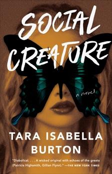 Social Creature: A Novel, Burton, Tara Isabella