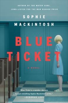 Blue Ticket: A Novel, Mackintosh, Sophie