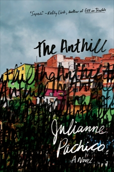 The Anthill: A Novel, Pachico, Julianne