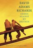 Crimes Against My Brother, Richards, David Adams