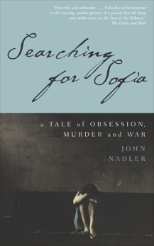 Searching for Sofia: A Tale of Obsession, Murder and War