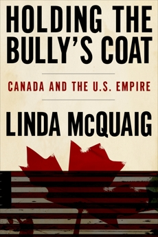 Holding the Bully's Coat: Canada and the U.S. Empire
