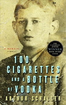 100 Cigarettes and a Bottle of Vodka: A Memoir, Schaller, Arthur