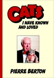Cats I Have Known and Loved, Berton, Pierre