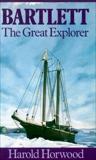 Bartlett: The Great Explorer, Horwood, Harold