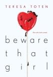 Beware That Girl, Toten, Teresa