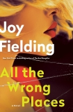 All the Wrong Places: A Novel, Fielding, Joy