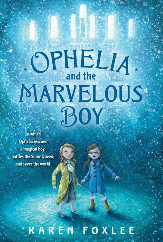 Ophelia and the Marvelous Boy, Foxlee, Karen