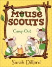 Mouse Scouts: Camp Out, Dillard, Sarah