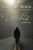 Debts: A Novella, Stein, Tammar