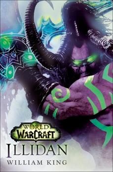 Illidan: World of Warcraft: A Novel, King, William