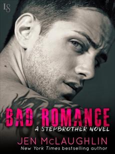 Bad Romance: A Stepbrother Novel, McLaughlin, Jen