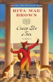 Crazy Like a Fox: A Novel, Brown, Rita Mae
