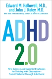 ADHD 2.0: New Science and Essential Strategies for Thriving with Distraction--from Childhood through Adulthood, Hallowell, Edward M. & Ratey, John J.