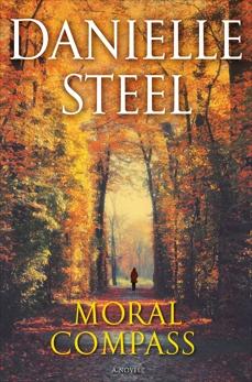 Moral Compass: A Novel, Steel, Danielle
