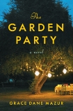 The Garden Party: A Novel, Mazur, Grace Dane
