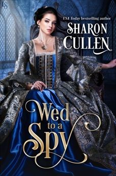 Wed to a Spy: An All the Queen's Spies Novel, Cullen, Sharon