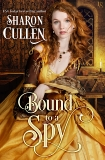 Bound to a Spy: An All the Queen's Spies Novel, Cullen, Sharon