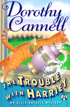 The Trouble with Harriet: An Ellie Haskell Mystery, Cannell, Dorothy