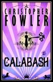 Calabash: A Novel, Fowler, Christopher