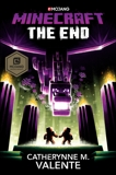Minecraft: The End: An Official Minecraft Novel, Valente, Catherynne M.