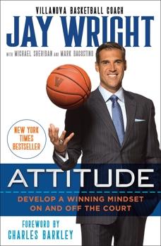 Attitude: Develop a Winning Mindset on and off the Court, Dagostino, Mark & Wright, Jay & Sheridan, Michael