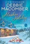 Alaskan Holiday: A Novel, Macomber, Debbie
