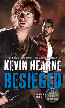 Besieged: Stories from The Iron Druid Chronicles, Hearne, Kevin
