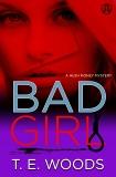 Bad Girl: A Hush Money Mystery, Woods, T. E.
