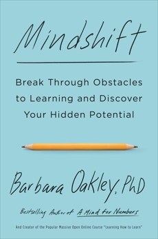 Mindshift: Break Through Obstacles to Learning and Discover Your Hidden Potential, Oakley, Barbara