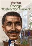 Who Was George Washington Carver?, Gigliotti, Jim
