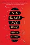 Ten Miles One Way, Downes, Patrick