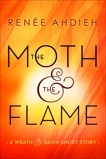 The Moth & the Flame: A Wrath & the Dawn Short Story, Ahdieh, Renée