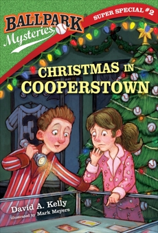 Ballpark Mysteries Super Special #2: Christmas in Cooperstown, Kelly, David A.