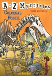 A to Z Mysteries Super Edition #10: Colossal Fossil, Roy, Ron
