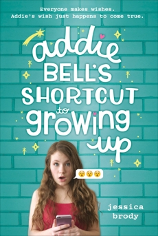Addie Bell's Shortcut to Growing Up, Brody, Jessica