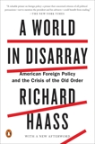 A World in Disarray: American Foreign Policy and the Crisis of the Old Order, Haass, Richard