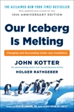 Our Iceberg Is Melting: Changing and Succeeding Under Any Conditions, Kotter, John & Rathgeber, Holger